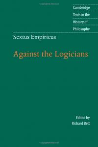 Sextus Empiricus: Against the Logicians, edited by Richard Bett